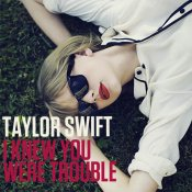taylor-swift-s-i-knew-you-were-trouble-full1.jpg
